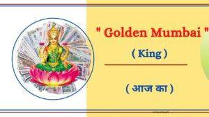 Golden Mumbai Satta King